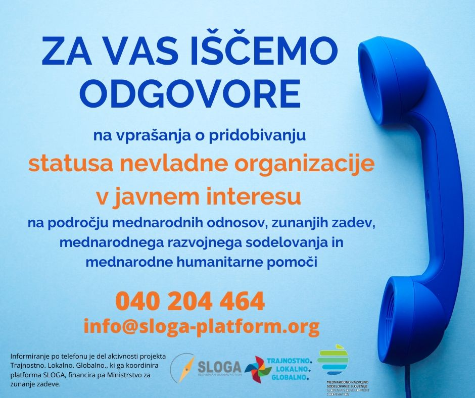 Informiranje po telefonu je del aktivnosti projekta Trajnostno. Lokalno. Globalno., ki ga koordinira platforma SLOGA, financira pa Ministrstvo za zunanje zadeve.